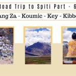 Road Trip to Spiti Part – 6 | Lang Za – Koumic – Key – Kibber | Travelogue