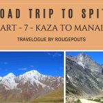 Road Trip to Spiti Part 7 | Kaza to Manali | Travelogue
