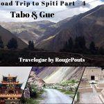 Road Trip to Spiti Part – 4 | Day 5 – Tabo & Gue | Travelogue
